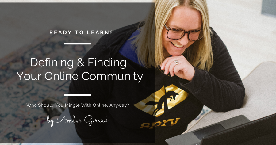 Defining and Finding your Online Community