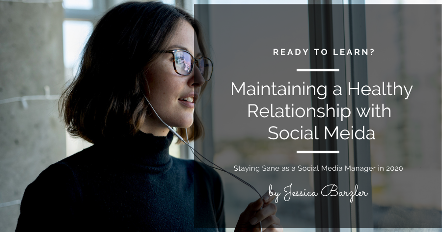 A Social Media Manager's Key to Having a Healthy Relationship with Social Media