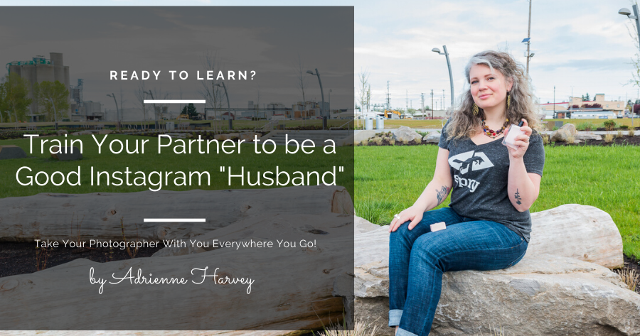 "Train Your Partner to be a Good Instagram ""Husband"""