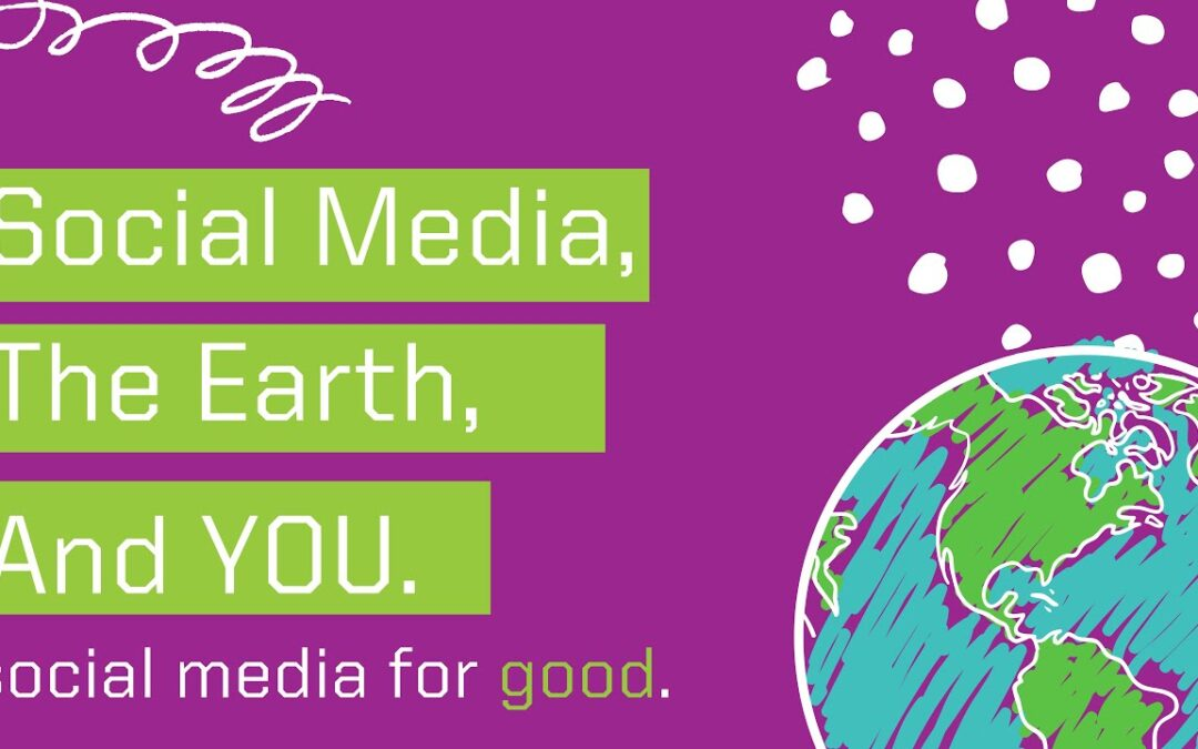 Social Media, the Earth, and YOU